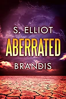 Aberrated (The Tunnel Trilogy Book 3) by [Brandis, S. Elliot]