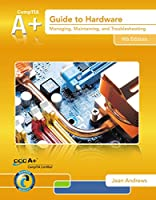 A+ Guide to Computer Hardware: Computer Hardware Ebook, 6th Edition Front Cover