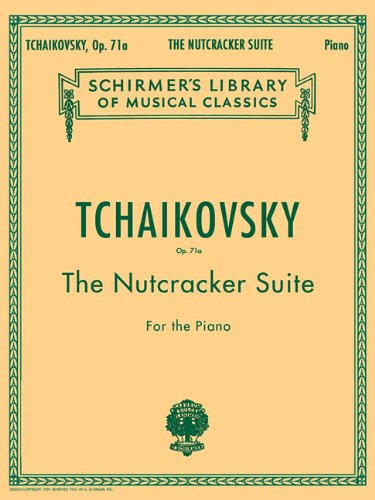 - The Nutcracker Suite for the Piano, Op. 71a (Library Vol. 1447)