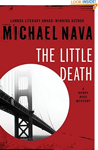 The Little Death (The Henry Rios Mysteries Book 1) by Michael Nava