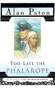Too Late The Phalarope by [Paton, Alan]