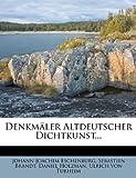 Denkmäler Altdeutscher Dichtkunst..., Johann Joachim Eschenburg and Sebastien Brandt, 124747691X