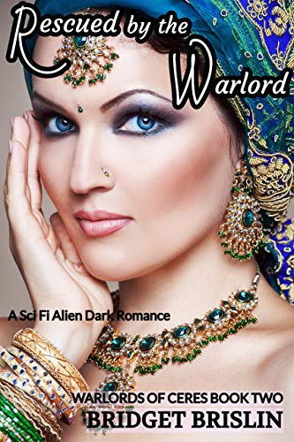Rescued by the Warlord: A Sci Fi Alien Dark Romance (Warlords of Ceres Book 2)