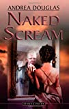 Naked Scream, Andrea Douglas, 1844016293