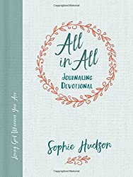 All in All Journaling Devotional: Loving God Wherever You Are