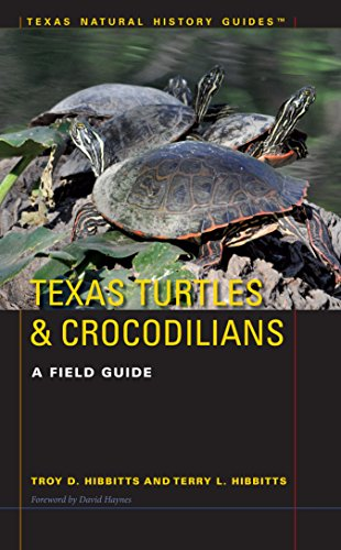 Texas Turtles & Crocodilians: A Field Guide (Texas Natural History Guides™)