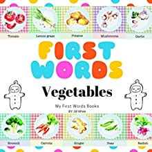 First Words: Vegetables Audiobook by Jill White Narrated by Tiffany Marz