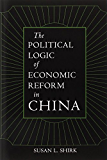 The Political Logic of Economic Reform in China (California Series on Social Choice and Political Economy)