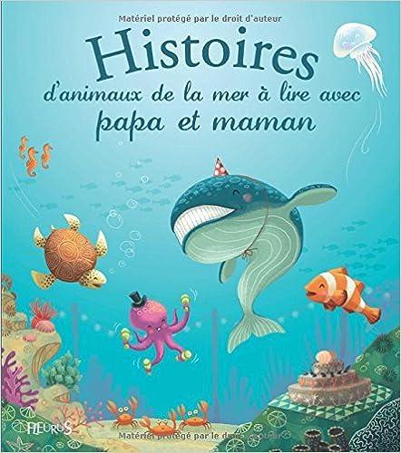 Livre gratuits en ligne Histoires d'animaux de la mer à lire avec papa et maman pdf ebook