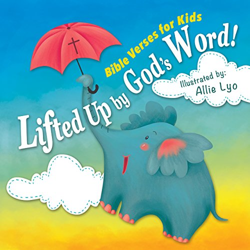 Lifted Up by God's Word!: 50 Bible Verses for Kids