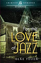 For The Love Of Jazz (Crimson Romance)