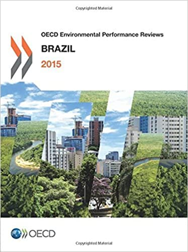 Oecd Environmental Performance Reviews: Brazil 2015 by Oecd Organisation For Economic Co-Operation And Development (2015-11-18)