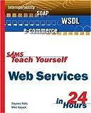 Sams Teach Yourself Web Services in 24 Hours (Sams Teach Yourself...in 24 Hours (Paperback))