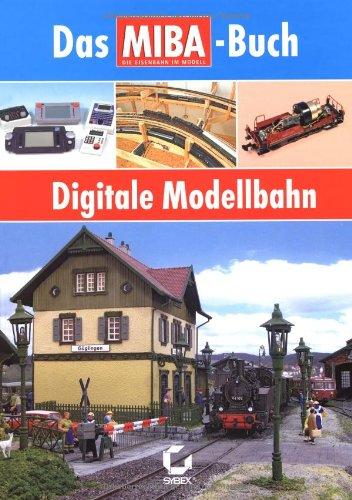 Digitale Modellbahn - Das MIBA-Buch