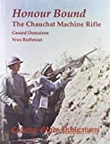 img - for Honour Bound: Chauchat Machine Rifle by Yves Buffetaut Gerard Demaison (1995-08-18) book / textbook / text book