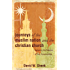 Journeys of the Muslim Nation and the Christian Church (Christians Meeting Muslims)
