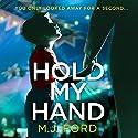 Hold My Hand Hörbuch von M. J. Ford Gesprochen von: Joan Walker