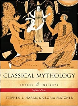 Book Classical Mythology: Images and Insights 5th (fifth) by Harris, Stephen, Platzner, Gloria (2007)