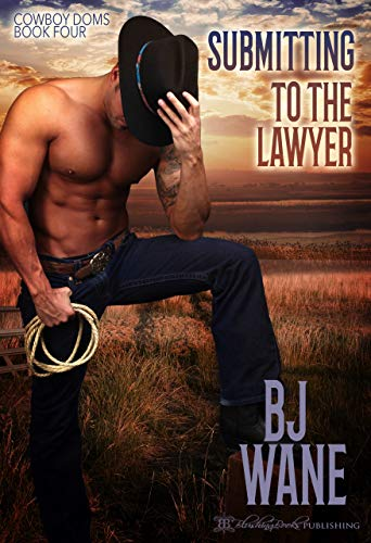 Submitting to the Lawyer (Cowboy Doms Book 4)