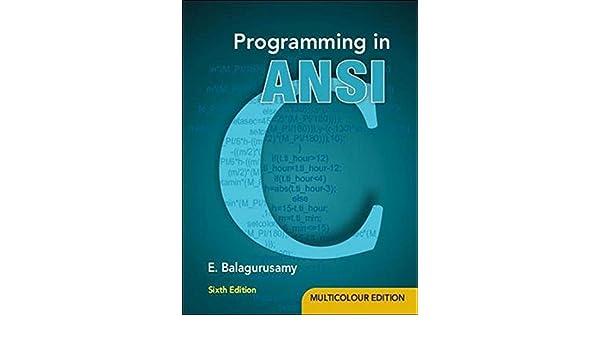 Programming In Ansi C By Balaguruswamy 6th Edition Pdf