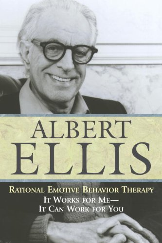 Rational Emotive Behavior Therapy: It Works For Me - It Can Work For You