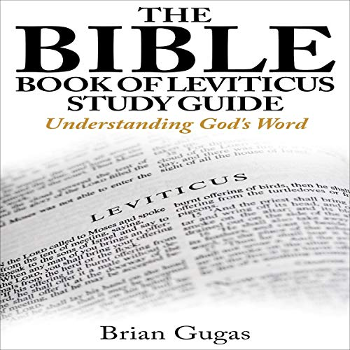 The Bible Book of Leviticus Study Guide: Understanding God's Word: 66 Bible Books Overview, 3 -  Brian Gugas