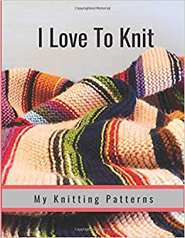 I Love To Knit: My Knitting Patterns