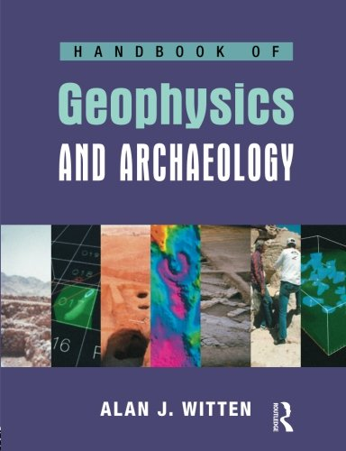 Handbook of Geophysics and Archaeology (EQUINOX HANDBOOKS IN ANTHRO ARCH)