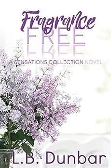 Fragrance Free: A Sensations Collection Novel by [Dunbar, L.B.]