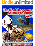 The Most Dangerous Animals on Earth (Children's ebooks for Kindle Animal Adventures Book 1)