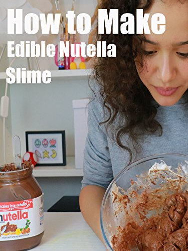How to Make Edible Nutella Slime