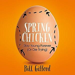 Spring Chicken Hörbuch