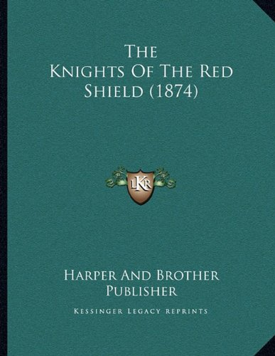 The Knights Of The Red Shield - 1874 Shield