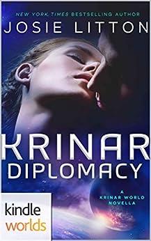 The Krinar Chronicles: Krinar Diplomacy (Kindle Worlds Novella) by [Litton, Josie]