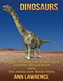 img - for Dinosaurs: Amazing Pictures and Animal Facts Everyone Should Know (The Animal Kids' Books Series) (Volume 3) book / textbook / text book