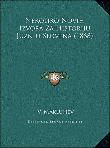 Nekoliko Novih Izvora Za Historiju Juznih Slovena (1868)