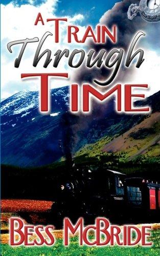Read Online A Train Through Time ebook