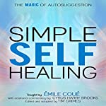Simple Self-Healing: The Magic of Autosuggestion | Emile Coue