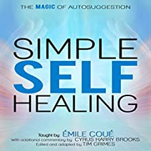 Simple Self-Healing: The Magic of Autosuggestion Audiobook by Emile Coue Narrated by Mark Manning