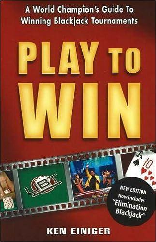 Laden Sie Ebooks kostenlos in Englisch herunter Play to Win: A World Champions Guide to Winning Blackjack Tournaments Paperback - August 1, 2006 B010EWKRK6 auf Deutsch DJVU