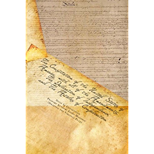 The Constitution of the United States of America, with all of the Amendments; The Declaration of Independence; and The…