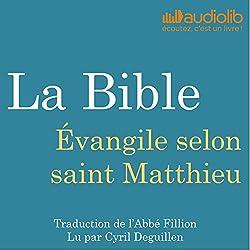 La Bible : Évangile selon saint Matthieu