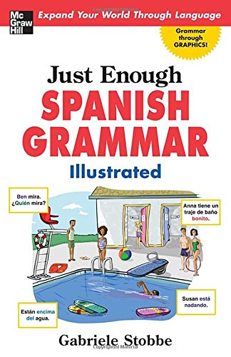 Just Enough Spanish Grammar Illustrated (Just Enough (McGraw-Hill))