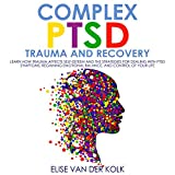 Complex PTSD Trauma and Recovery: Learn How Trauma