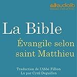 La Bible : Évangile selon saint Matthieu |  auteur inconnu