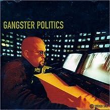 Gangster Politics by Gangster Politics