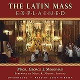 The Latin Mass Explained