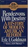 img - for Rendezvous With Destiny - A History of Modern American Reform book / textbook / text book