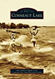 Conneaut Lake, Jane Smith on behalf of the Conneaut Lake Area Historical Society, 0738592854