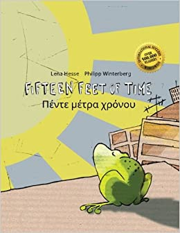 Fifteen Feet of Time/Pénte métra chrónou: Bilingual English-Greek Picture Book (Dual Language/Parallel Text)